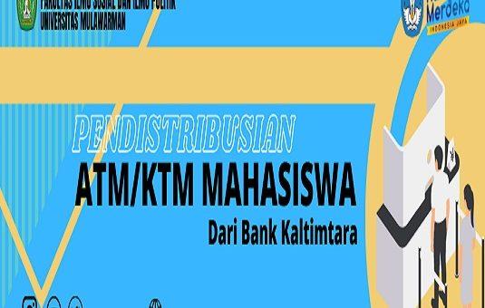 Informasi Pendistribusian ATM/KTM Lanjutan Mahasiswa Universitas Mulawarman